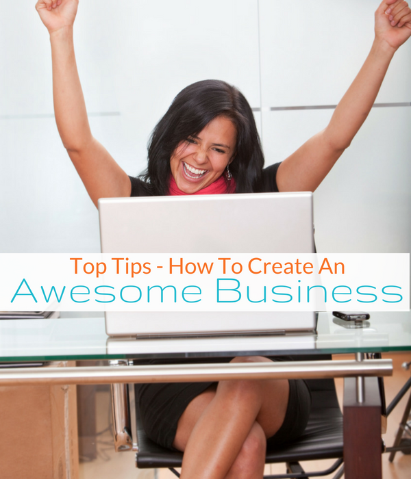 Download the Top Tips To Create An Awesome Business