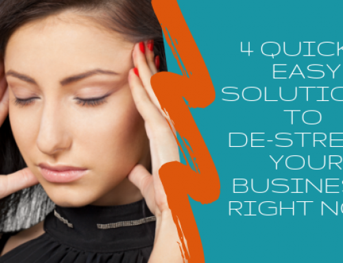 4 Quick & Easy Solutions to De-Stress Your Business Right Now