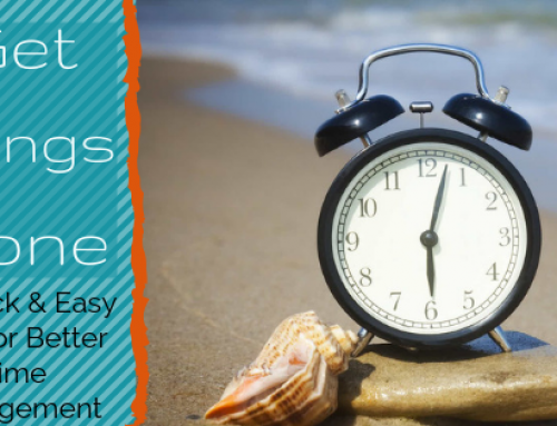 Get Things Done. 21 Quick & Easy Tips for Better Time Management