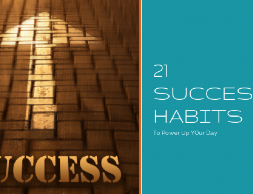 21 Success Habits To Power Up Your Day & Make It Great!