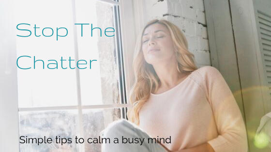 Stop The Chatter, Simple tips to calm a busy mind, Consultancy and Coaching