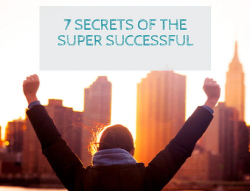 7 Secrets of the Super Successful
