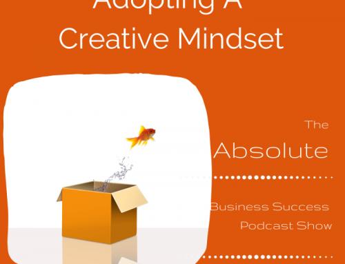 Adopting A Creative Mindset