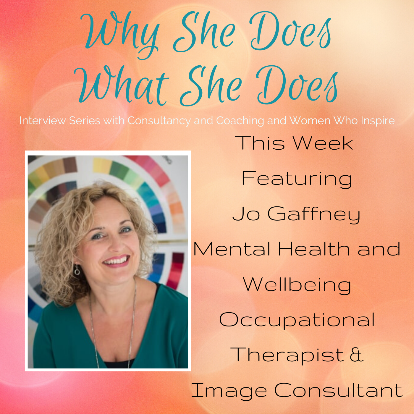Jo Gaffney Why She Does What She Does, Interview with Carol Evans, Consultancy and Coaching